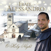 Frate Alessandro: O Holy Night di Frate Alessandro