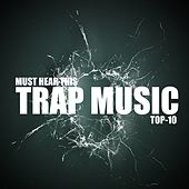 Must Hear This Trap Music TOP-10 van Various