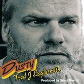 Dusty by Fred Eaglesmith