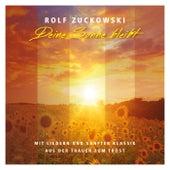 Deine Sonne bleibt - Mit Liedern und sanfter Klassik von der Trauer zum Trost von Rolf Zuckowski