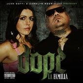 Dope La Familia by Juan Gotti