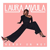 Ready or Not by Laura Mvula