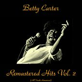 Remastered Hits Vol. 2 (All Tracks Remastered) von Betty Carter