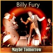 Maybe Tomorrow by Billy Fury