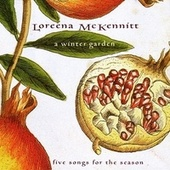 A Winter Garden - Five Songs for the Season de Loreena McKennitt