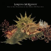 Live in San Francisco at the Palace of Fine Arts de Loreena McKennitt