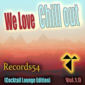 We Love Chill Out: Cocktail Lounge Edition, Vol. 1.0 by Various Artists