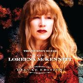 The Journey so Far - The Best of Loreena McKennitt (Deluxe Edition) de Loreena McKennitt
