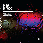 Pure Intec 3 (Mixed by Carl Cox & Jon Rundell) by Various Artists