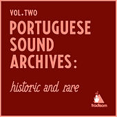 Portuguese Sound Archives: Historic And Rare (Vol. 2) de Various Artists