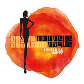 I Could Be Happy by Nouvelle Vague