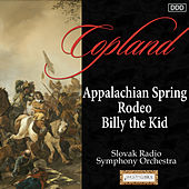 Copland: Appalachian Spring - Rodeo - Billy the Kid di Slovak Radio Symphony Orchestra