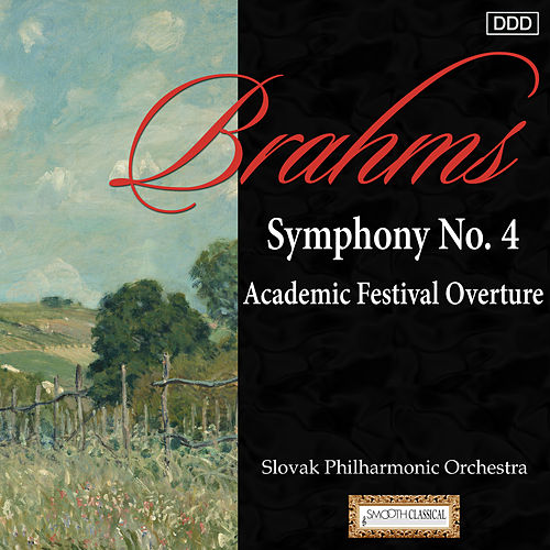 Brahms: Symphony No. 4 - Academic Festival Overture by Slovak Philharmonic Orchestra