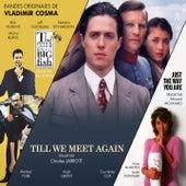 Till We Meet Again / La montre, la croix & la maniere / Just the Way You Are by Vladimir Cosma