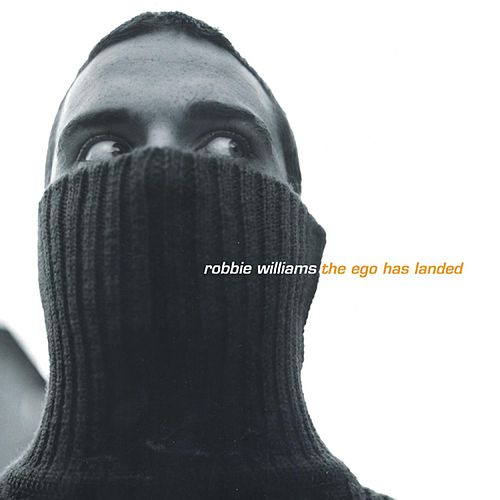 The Ego Has Landed by Robbie Williams