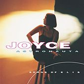 Astronauta: Songs Of Elis by Joyce Moreno
