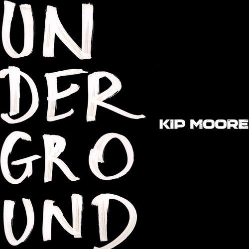 Underground by Kip Moore