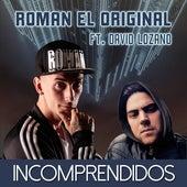 Incomprendidos de Roman El Original