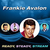 Ready, Steady, Stream by Frankie Avalon