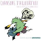 Chansons d'aujourd'hui pour les petits et les grands aussi, Vol. 2 de Various Artists