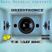 Bass Mekanik Presents Bassotronics: The Bass Room by Bassotronics
