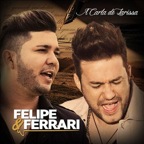 A Carta de Larissa by Felipe & Ferrari