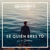 Sé Quién Eres Tú by Planetshakers