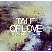 Tale of Love, Vol. 2 - Deep/Tech House Selection de Various Artists