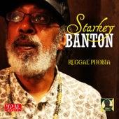 Reggae Phobia von Starkey Banton