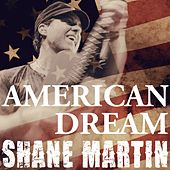 American Dream by Shane Martin