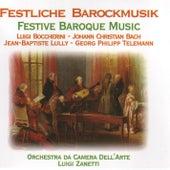 Festliche Barockmusik by Luigi Zanetti Orchestra Da Camera Dell'Arte