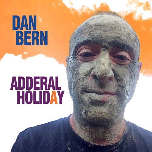 Adderal Holiday by Dan Bern