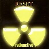 Radioactive by Reset