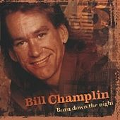 Burn Down The Night de Bill Champlin