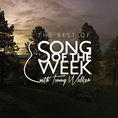 The Best of Song of the Week by Tommy Walker