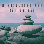 Mindfulness and Relaxation von Various Artists