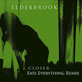 Closer (Eats Everything Remix) de Elderbrook