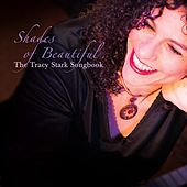 Shades of Beautiful: The Tracy Stark Songbook de Various Artists