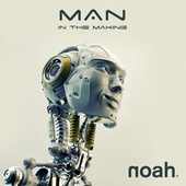 Man in the Making (The Mixes) von Noah