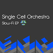 Slow-Fi EP by Single Cell Orchestra