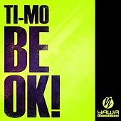 Be Ok! by Timo
