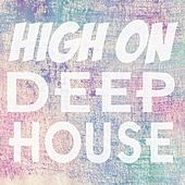 High on Deep House de Various Artists
