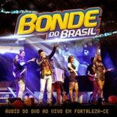 Audio Do DVD Ao Vivo Em Fortaleza - CE de Bonde do Brasil