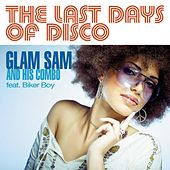 The Last Days of Disco by Glam Sam