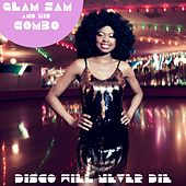 Disco Will Never Die by Glam Sam