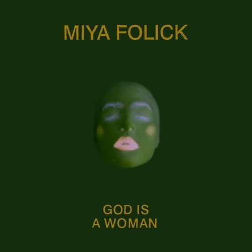 God Is a Woman by Miya Folick
