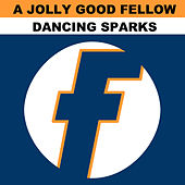 Dancing Sparks von A Jolly Good Fellow