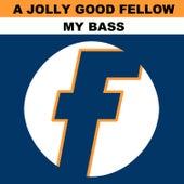 My Bass von A Jolly Good Fellow