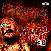 Metal Murder 3D by KidCrusher