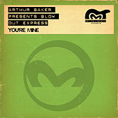 You're Mine by Arthur Baker